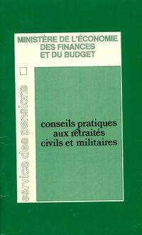 Conseils pratiques aux retraités civils et militaires - Collectif - Livre