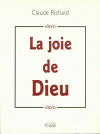 La joie de Dieu - Claude Richard - Livre