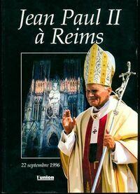 Jean-Paul II à Reims - Hervé Chabaud - Livre