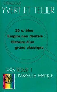 Catalogue Yvert et Tellier 1995 Tome I : Timbres de France - Yvert & Tellier - Livre