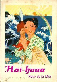 Hai-houa . FLeur de la mer - Yu Son-Yen - Livre