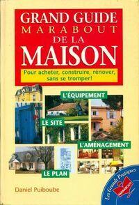 Grand guide marabout de la maison - Daniel Puiboube - Livre