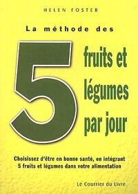 La méthode des 5 fruits et légumes par jour - Helen Foster - Livre