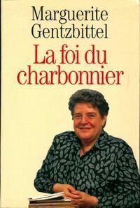 La foi du charbonnier - Marguerite Gentzbittel - Livre