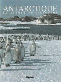 Antarctique. La beauté de l'extrême - Collectif - Livre