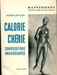 Calorie chérie. Conversations amaigrissantes - José Bacri - Livre