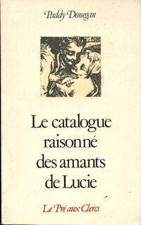 Le catalogue raisonné des amants de Lucie - Paddy Donegan - Livre