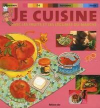 Je cuisine avec les fruits et légumes du marché - Virginie Loubier - Livre