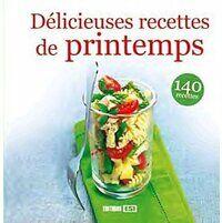 Délicieuses recettes de printemps. 140 recettes - Collectif - Livre