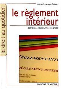 Le règlement intérieur - Marie-Dominique Dubrac - Livre