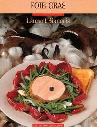 Foie gras - Laurent Bianquis - Livre