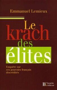 Le krach des élites. Enquêtes sur ces pouvoirs français discrédités - Emmanuel Lemieux - Livre