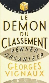 Le démon du classement. Penser organiser - Georges Vignaux - Livre