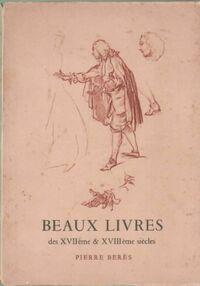 Catalogue beaux livres des XVIIe & XVIIIe siècles - Pierre Beres - Livre