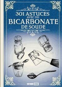 301 astuces avec du bicarbonate de soude - Elodie Baunard - Livre