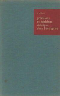 Prévisions et décisions statistiques dans l'entreprise - J. Mothes - Livre