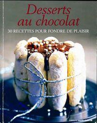 Desserts au chocolat. 30 recettes pour fondre de plaisir - Collectif - Livre