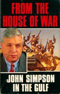 From the house of war. John Simpson in the gulf - John Simpson - Livre