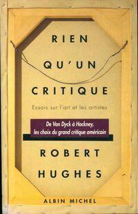 Rien qu'un critique. Essai sur l'art et les artistes - Robert Hughes - Livre