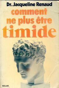 Comment ne plus être timide - Jacqueline Dr Renaud - Livre