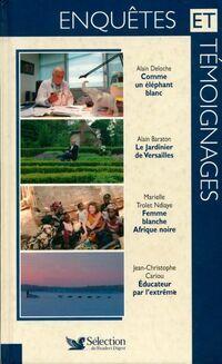 Enquêtes et témoignages n° 84. Comme un éléphant blanc / Le jardinier de Versailles / Femme blanche, Afrique noire / Educateur par l'extrème - Collectif - Livre