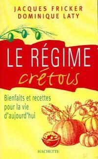 Le régime crétois. Bienfaits et recettes pour la vie d'aujourd'hui - Dominique Laty - Livre