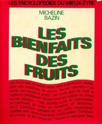 Les bienfaits des fruits - Micheline Bazin - Livre
