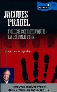 Police scientifique. La révolution - Jacques Pradel - Livre