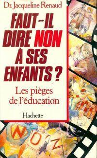Faut-il dire non à ses enfants ? Les pièges de l'éducation - Jacqueline Renaud - Livre
