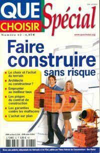 Que choisir Spécial n°62 : Faire construire sans risque - Collectif - Livre