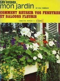 Les guides mon jardin et ma maison n°17 : Comment réussir vos fenêtres et balcons fleuris - Collectif - Livre