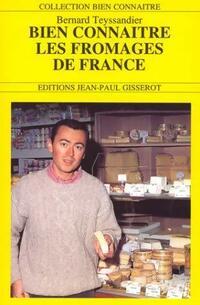 Bien connaître les fromages de France - Bernard Teyssandier - Livre