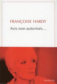 Avis non autorisés... - Françoise Hardy - Livre