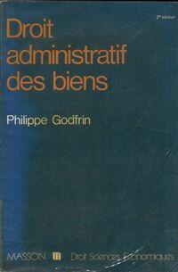 Droit administratif des biens. Domaine, travaux, expropriation - Philippe Godfrin - Livre