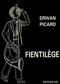 Fientilège - Erwan Picard - Livre