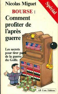 Bourse. Comment profiter de l'après guerre - Nicolas Miguet - Livre
