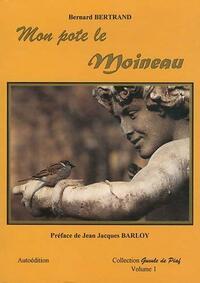 Mon pote le moineau - Bernard Bertrand - Livre