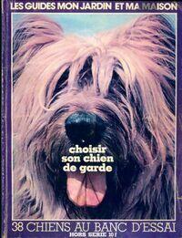 Les guides mon jardin et ma maison Hors Série :Choisir son chien de Garde - Collectif - Livre