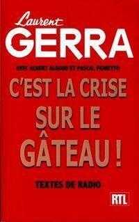 C'est la crise sur le gâteau ! - Laurent Gerra - Livre