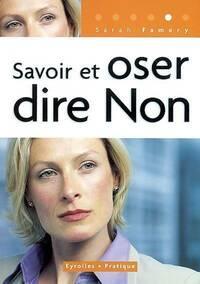 Savoir et oser dire non - Sarah Famery - Livre