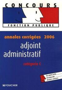 Adjoint administratif. Annales corrigées 2006 - Eva Fontaine - Livre