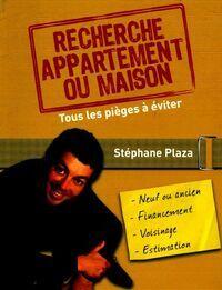 Recherche appartement ou maison. Tous les pièges à éviter - Stéphane Plaza - Livre