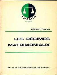 Les régimes matrimoniaux - Gérard Cornu - Livre