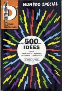 Système D numéro spécial. 500 idées pour improviser réparer dépanner améliorer - Collectif - Livre