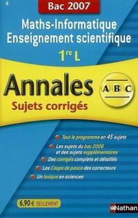 Maths-informatique enseignement scientifique 1ère L sujets corrigés 2007 - Annaïg Anquetil - Livre