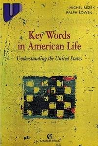 Key words in american life. Understanding the United States - Ralph Bowen - Livre