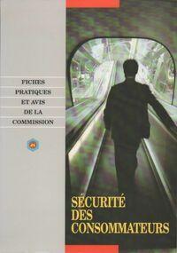 Sécurité des consommateurs. Fiches pratiques et avis de la commission - Collectif - Livre