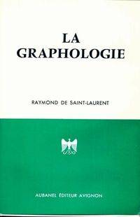 La graphologie - Raymond De Saint-Laurent - Livre