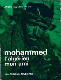 Mohammed l'algérien mon ami - André Pautard - Livre
