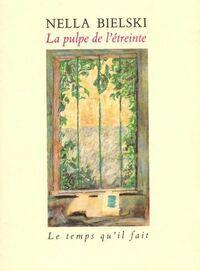 La pulpe de l'étreinte - Nella Bielski - Livre